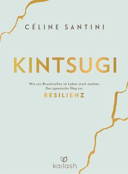 Kintsugi von Held,  Ursula, Santini,  Céline