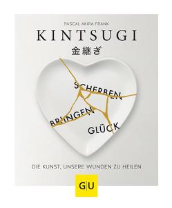 KINTSUGI – Scherben bringen Glück von Frank,  Pascal Akira