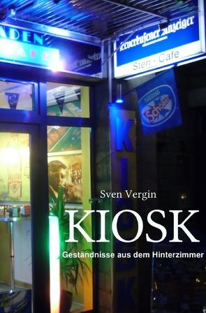 KIOSK von Vergin,  Sven