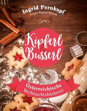 Kipferl & Busserl von Barci,  Peter, Pernkopf,  Ingrid, Wagner-Wittula,  Renate