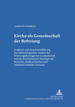 Kirche als Gemeinschaft der Befreiung von Friedrich,  Andrea