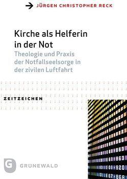 Kirche als Helferin in der Not von Reck,  Jürgen Christopher