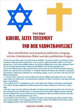 Kirche, Altes Testament und der Nahostkonflikt von Bingel,  Peter