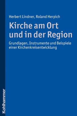 Kirche am Ort und in der Region von Herpich,  Roland, Lindner,  Herbert
