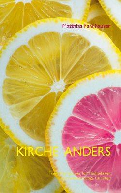 KIRCHE ANDERS von Fankhauser,  Matthias