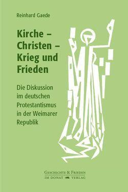 Kirche – Christen – Krieg und Frieden von Gaede,  Reinhard
