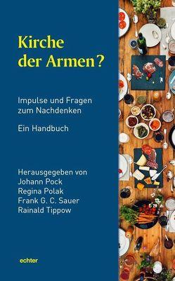 Kirche der Armen? von Pock,  Johann, Polak,  Regina, Sauer,  Frank G. C., Tippow,  Rainald