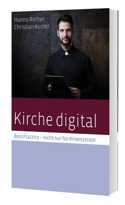 Kirche digital – Best Practise nicht nur für Krisenzeiten von Rother,  Hanno