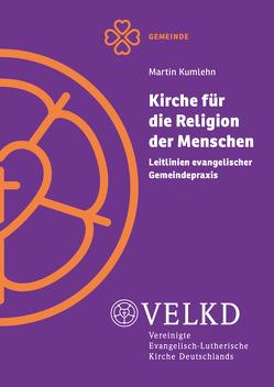 Kirche für die Religion der Menschen von Kumlehn,  Martin