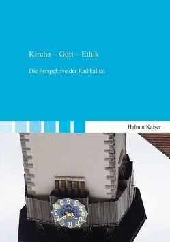 Kirche – Gott – Ethik von Kaiser,  Helmut