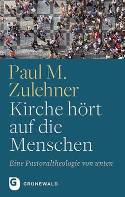 Kirche hört auf die Menschen von Zulehner,  Paul M.