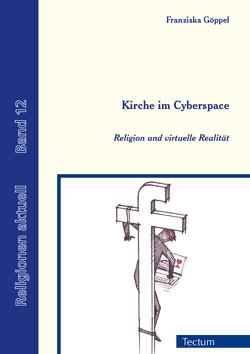 Kirche im Cyberspace von Göppel,  Franziska, Schmitz,  Bertram
