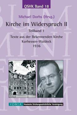 Kirche im Widerspruch Band II / Texte aus der Bekennenden Kirche Kurhessen-Waldeck 1936 von Dorhs,  Michael