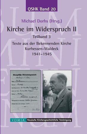 Kirche im Widerspruch Band II / Texte aus der Bekennenden Kirche Kurhessen-Waldeck 1941-1945 von Dorhs,  Michael