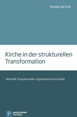 Kirche in der strukturellen Transformation von Weyen,  Frank