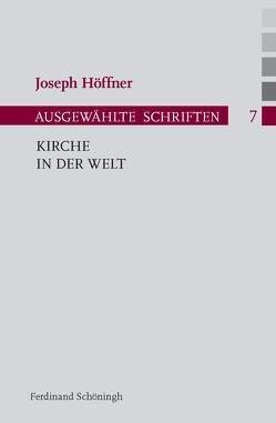 Kirche in der Welt von Althammer,  Jörg, Höffner,  Joseph, Nothelle-Wildfeuer,  Ursula