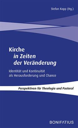Kirche in Zeiten der Veränderung von Kopp,  Stefan