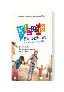 Kirche kunterbunt – Kirche wie sie uns gefällt von Krebs,  Reinhold, Sramek,  Sabine