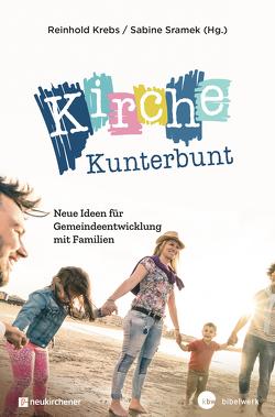 Kirche Kunterbunt – Kirche, wie sie uns gefällt von Krebs,  Reinhold, Sramek,  Sabine