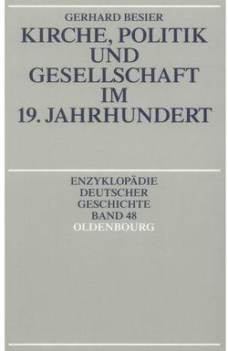 Kirche, Politik und Gesellschaft im 19. Jahrhundert von Besier,  Gerhard