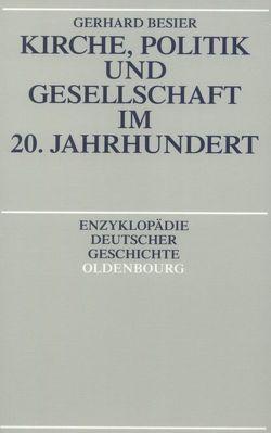 Kirche, Politik und Gesellschaft im 20. Jahrhundert von Besier,  Gerhard