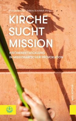 Kirche sucht Mission von Elhaus,  Philipp, Kirchhof,  Tobias