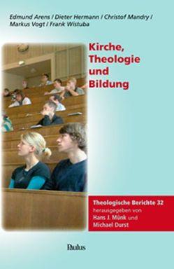 Kirche, Theologie und Bildung von Durst,  Michael, Münk,  Hans J.
