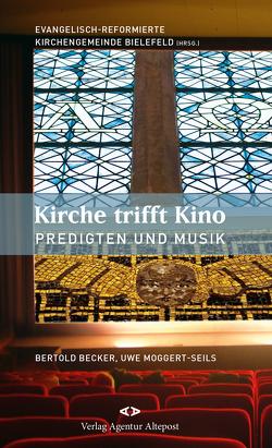 Kirche trifft Kino von Becker,  Bertold, Evangelisch-Reformierte Kirchengemeinde Bielefeld, Kasack,  Friederike, Moggert-Seils,  Uwe