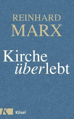 Kirche (über)lebt von Marx,  Reinhard