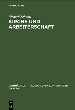 Kirche und Arbeiterschaft von Schmitt,  Richard