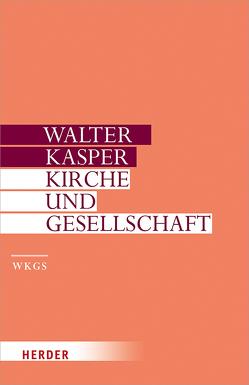Kirche und Gesellschaft von Kasper,  Walter