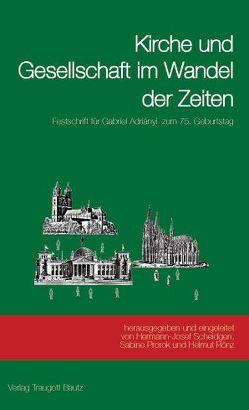 Kirche und Gesellschaft im Wandel der Zeiten von Haas,  Reimund, Prorok,  Sabine, Rönz,  Helmut, Scheidgen,  Hermann-Josef