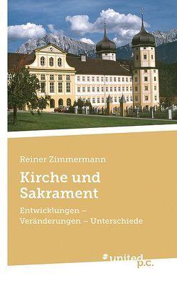 Kirche und Sakrament von Zimmermann,  Reiner