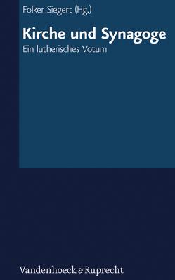 Kirche und Synagoge von Apel,  Avichai, Bándy,  Juraj, Eberhardt,  Barbara, Frankenthal,  Ruth, Friedrich,  Johannes, Gremels,  Georg, Hausmann,  Jutta, Hövelmann,  Hartmut, Koslowski,  Jutta, Küttler,  Thomas, Lötzsch,  Frieder, Rudnick,  Ursula, Schwemer,  Ulrich, Sherman,  Franklin, Siegert,  Folker, Stahl,  Rainer, Svartvik,  Jesper, Volkmann,  Michael