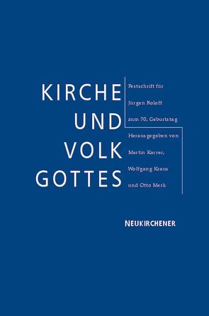 Kirche und Volk Gottes von Karrer,  Martin, Kraus,  Wolfgang, Merk,  Otto