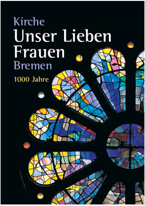 Kirche Unser lieben Frauen Bremen von Mensing,  Roman, Rittstieg,  Gustav, Vankann,  Tristan, Vogel-Klingenberg,  Michael