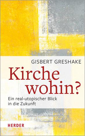 Kirche wohin? von Greshake,  Gisbert