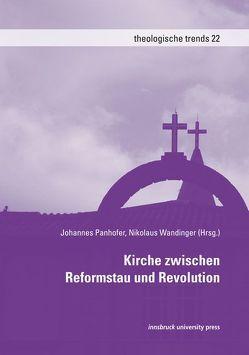 Kirche zwischen Reformstau und Revolution von Panhofer,  Johannes, Wandinger,  Nikolaus