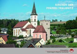 Kirchen der Pfarrei Trausnitz von Morsbach,  Peter, Richter,  Gerald