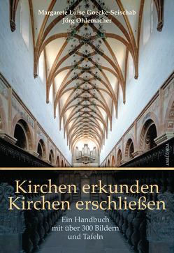 Kirchen erkunden – Kirchen erschließen von Goecke-Seischab,  Margarete Luise, Ohlemacher,  Jörg