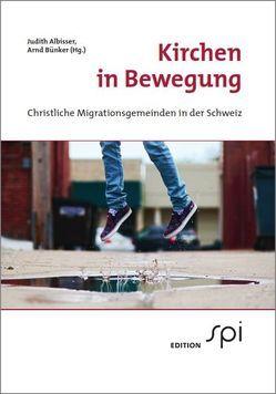 Kirchen in Bewegung von Albisser,  Judith, Bünker,  Arnd
