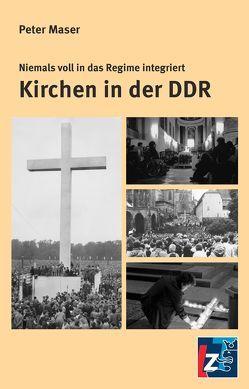 Kirchen in der DDR von Maser,  Peter
