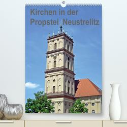Kirchen in der Propstei Neustrelitz (Premium, hochwertiger DIN A2 Wandkalender 2020, Kunstdruck in Hochglanz) von Mellentin,  Andreas