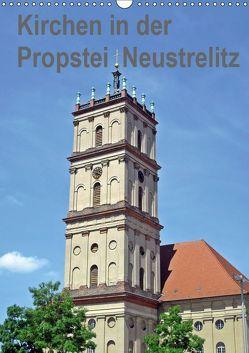 Kirchen in der Propstei Neustrelitz (Wandkalender 2019 DIN A3 hoch) von Mellentin,  Andreas