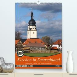 Kirchen in Deutschland – Göttliche Perlen aus Menschenhand (Premium, hochwertiger DIN A2 Wandkalender 2021, Kunstdruck in Hochglanz) von Flori0