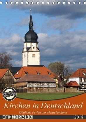 Kirchen in Deutschland – Göttliche Perlen aus Menschenhand (Tischkalender 2018 DIN A5 hoch) von Flori0