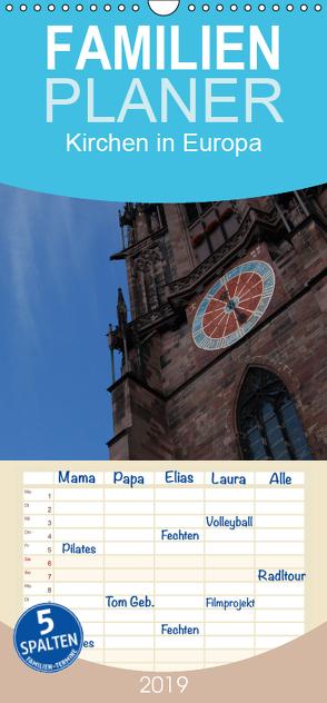 Kirchen in Europa – Familienplaner hoch (Wandkalender 2019 , 21 cm x 45 cm, hoch) von Falk,  Dietmar