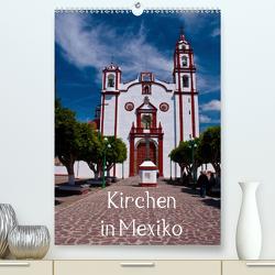 Kirchen in Mexiko (Premium, hochwertiger DIN A2 Wandkalender 2021, Kunstdruck in Hochglanz) von Hornecker,  Frank
