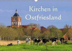 Kirchen in Ostfriesland (Wandkalender 2019 DIN A3 quer)