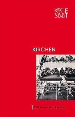 Kirchen – Kulturorte der Urbanität von Dannowski,  Hans W, Grünberg,  Wolfgang